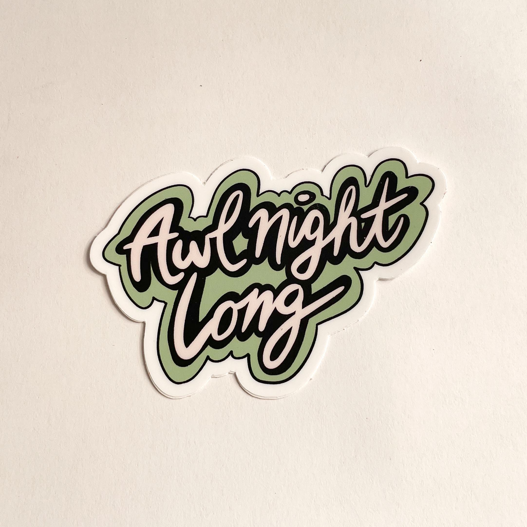Awl Night Long sticker in handwriting